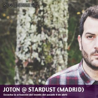 Exclusive Mix: Joton @ Stardust - Madrid (08.04.2016)