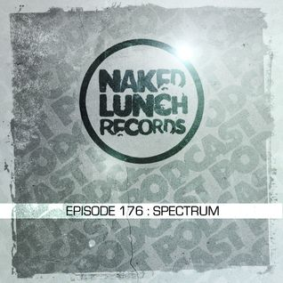 Naked Lunch PODCAST #176 - SPECTRUM