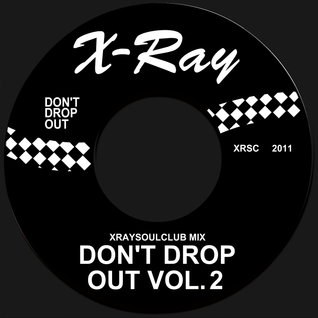 XRAYSOULCLUB MIX#9 - DON'T DROP OUT! (VOLUME 2)