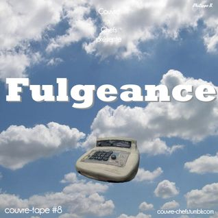 Couvre x Tape #8 - Fulgeance