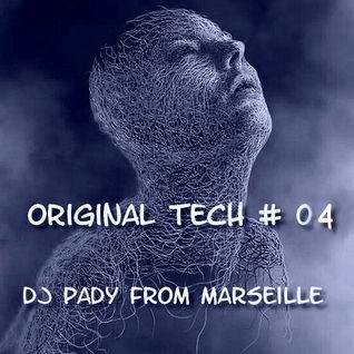ORIGINAL TECH # 04 DJ PADY DE MARSEILLE