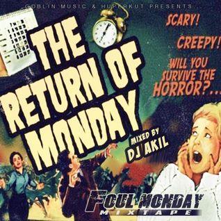 DJ AKIL & Foul Monday - The Return of Monday