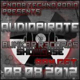 BUNK3R R3CORDS Showcase  with audiopirate recorded for Fnoob Techno 08.08.12