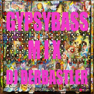 Dj DERBASTLER -  GypsyBass Mix vol.1 - (Listen & Download Link )