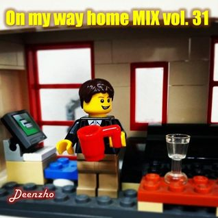 Deenzho - on my way home mix Vol. 31