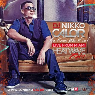 Nikko Calor- Heat Wave Radio (Live from Miami)