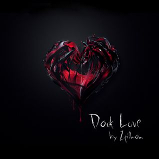 Dark Love - Mix Set Oct. & Nov. 2011 by Zpilman