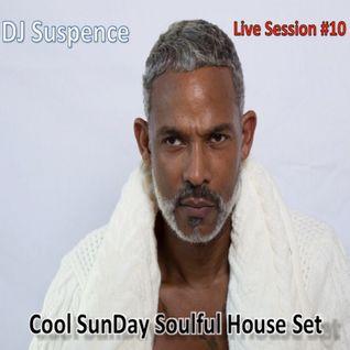 DJ Suspence FB Live Session #10:  Cool SunDay House Set