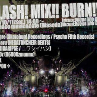 2014/10/11 CLASH! MIX!! BURN!!!@早稲田茶箱 204 LiveMix