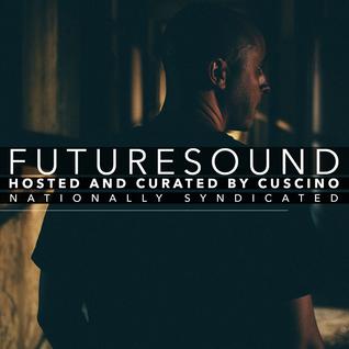 FutureSound with CUSCINO | Episode 046 (Orig. Air Date: 04.09.2016)