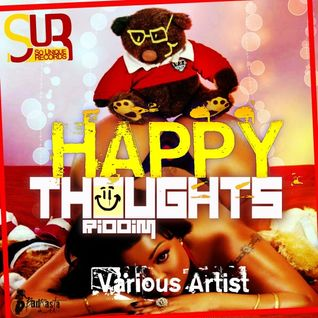 Happy thoughts riddim mix by DJ King Ralph