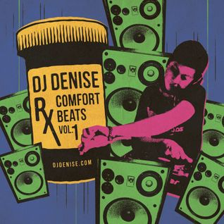 DJ DENISE - Prescription (Rx) Comfort Beats (Volume 01)