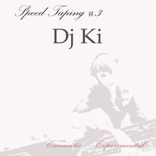 """DJ Ki, """"Speed taping #3"""""""