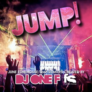 Fatman Scoop & DJ One F - JUMP EDM JUNE 2015