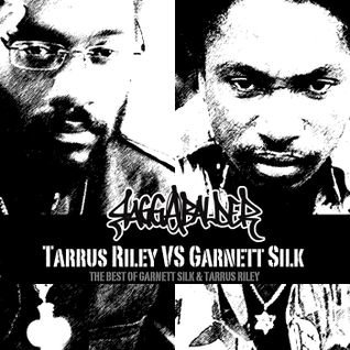 GARNETT VS. TARRUS –THE BEST OF GARNETT SILK & TARRUS RILEY