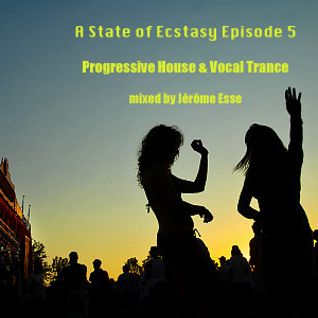A State of Ecstasy 5 (Electro Progressive House & Vocal Trance 2013)