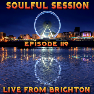 Soulful Session, Zero Radio 30.4.16 (Episode 119) LIVE From Brighton with DJ Chris Philps