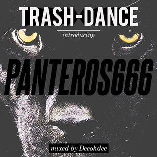 TRASH-DANCE introducing PANTEROS666