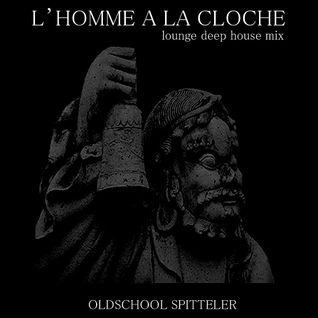 "Oldschool Spitteler ""L'home à la cloche"" (lounge deep mix)"