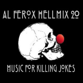 "Al Ferox ""HellMix 20 Music For Killing Jokes"""