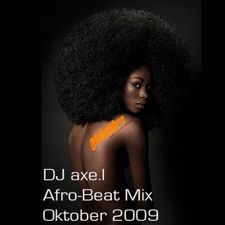 Afro-Beat Mix by DJ axe.l