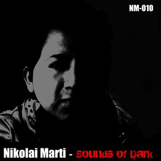 Nikolai Marti - NM-010 'Sounds of Dark'