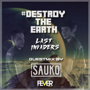 Destroy The Earth Podcast #016 (Guestmix By Sauko)