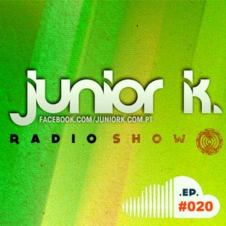 JUNIOR K. RADIO SHOW Ep.#020