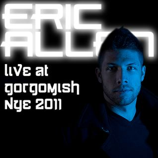 Eric Allen LIVE @ Gorgomish NYE 2011