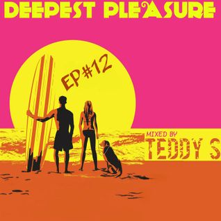 DEEPEST PLEASURE EP#12 ✪ Mixed by Teddy S