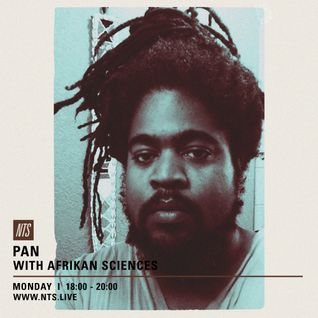 PAN w/ Afrikan Sciences - 18th July 2016