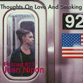 Thoughts On Love & Smoking podcast #13. Jean Nipon (L.I.E.S.)