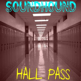 S0UNDH0UND - Hall Pass (My Album NOW AVAILABLE!) [Preview]