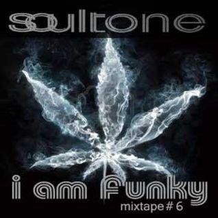 Soultone - I am funky - mixtape#6