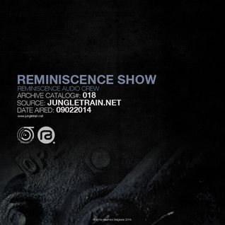 Reminiscence Audio 09022014 @ Jungletrain.net