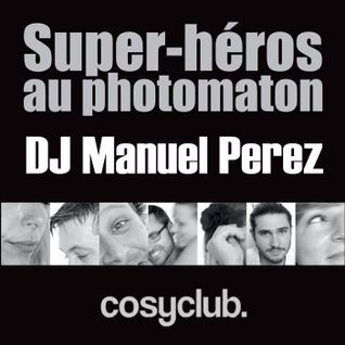 DJ MANUEL PEREZ - Super-Héros Au Photomaton