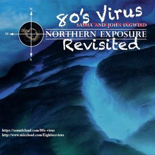80's Virus  Northern Exposure Revisited ( Sasha And John Digweed ) North