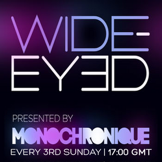 Monochronique - Wide-eyed 054 (21 Jun 2015) on TM Radio