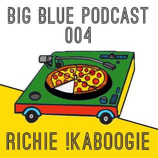 "Big Blue Podcast 004 - Richie !Kaboogie ""Drizzle Crackle Sizzle"" Mix"