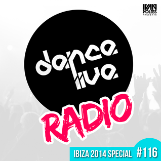 Ivan Voltes Presents Dance Live Radio #116 - Ibiza 2014 Special