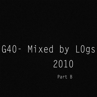 G40 Part B - Mixed By L0gs (2010)