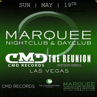 CMD Records Night *The ReUnion* powered by CMD Radio & Marquee ,Las Vegas 19/05/2013