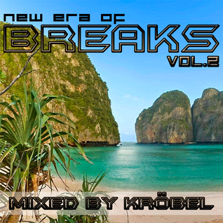New Era Of Breaks 02 mixed by Kröbel