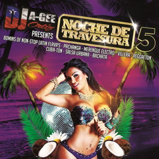 DJ A-GEE ORTIZ PRESENTS: NOCHE DE TRAVESURA 5