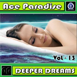 Ace Paradise - Deeper Dreams Vol 13 (June MiX 2015)