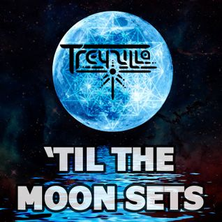 'Till the Moon Sets (Summer 2015)