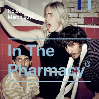 In The Pharmacy #97 - Late March 2016