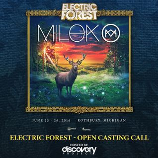MILOK - Electric Forest Open Casting Call 2016