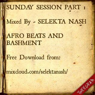 SUNDAY SESSION Part 1 - Afro Beats & Bashment