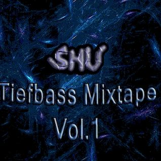 SHU - TIEFBASS MIXTAPE VOL.1